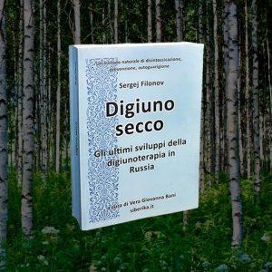 """<h1>Libro """"Digiuno secco – Gli ultimi sviluppi della digiunoterapia in Russia""""</h1> <h1>Sergej Filonov</h1> <em>(spedizione gratis)</em>"""