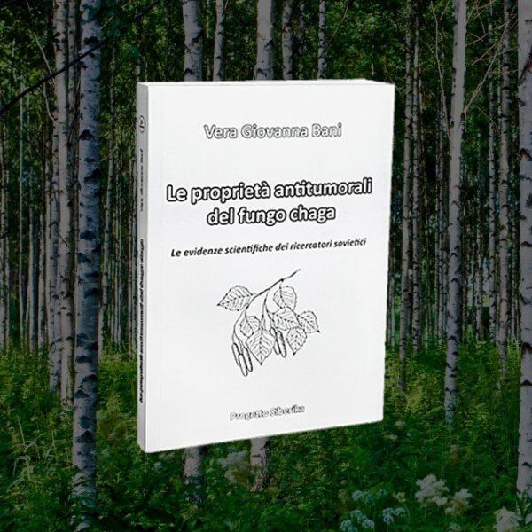 """Libro """"Le proprietà antitumorali del fungo chaga"""" di Vera Giovanna Bani"""
